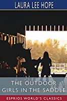 The Outdoor Girls in the Saddle (Esprios Classics)