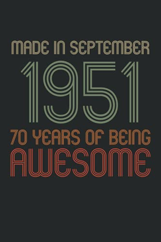 70th Birthday Gifts For Men : Made in September 1951: Appreciation Notebook for Men, 70th Birthday Journal for Man 70 Year Old gifts...Funny Card ... Anniversary Gift For Parents grandparents Him