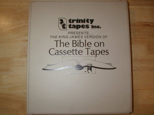 Trinity Tapes Inc. Presents The King James Version of The Bible on Cassette Tapes (The New Testament on 16 Audiotapes)