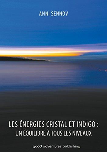 Les Énergies Cristal et Indigo : un équilibre à tous les niveaux