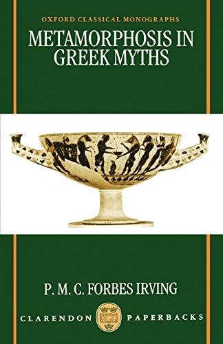 Metamorphosis in Greek Myths (Oxford Classical Monographs)