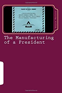 The Manufacturing of a President: The CIA's Insertion of Barack H. Obama, Jr. into the White House