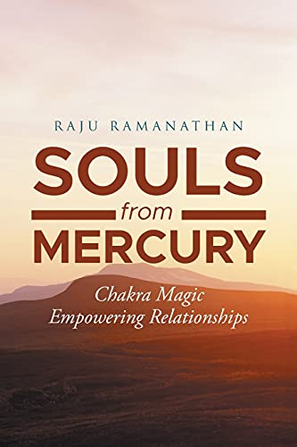 Souls from Mercury: Chakra Magic: Empowering Relationships