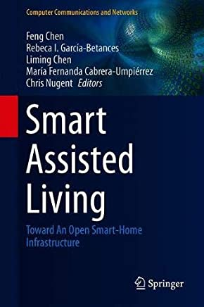 Smart Assisted Living: Toward an Open Smart-home Infrastructure