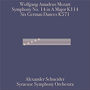 Wolfgang Amadeus Mozart: Symphony 14 in A Major, K. 114 and Six German Dances, K. 571