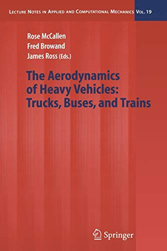 The Aerodynamics of Heavy Vehicles: Trucks, Buses, and Trains: 19 (Lecture Notes in Applied and Computational Mechanics)