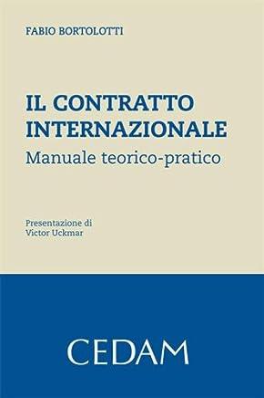 Il contratto internazionale. Manuale teorico-pratico.