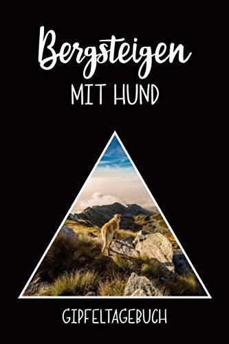 Gipfeltagebuch | Bergsteigen mit Hund: Gipfellogbuch für Gipfeltouren | 64 Seiten mit Inhalt für 30 Bergsteigertouren (6x9 Zoll) ca DIN A5 | ... praktisches Tagebuch für Bergsteiger mit Hund