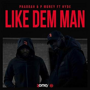 Like Dem Man