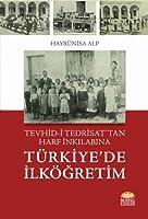 Tevhid-i Tedrisat'tan Harf Inkilabina Türkiye'de Ilkögretim
