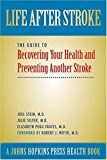 Stein, J: Life After Stroke - The Guide to Recovering Your H: The Guide to Recovering Your Health and Preventing Another Stroke (Johns Hopkins Press Health Books (Paperback))