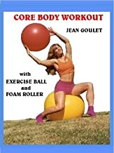 Core Body Workout with Jean Goulet and Master Bob Klein