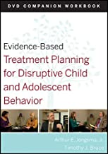 Evidence-Based Treatment Planning for Disruptive Child and Adolescent Behavior: Companion Workbook