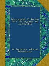 Íslendingabók, Er Skrifað Hefir Ari Þorgilsson, Og Landnámabók (Icelandic Edition)