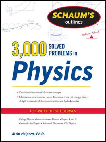 Schaum's 3,000 Solved Problems in Physics (Schaum's Outlines) (Schaums Easy Outlines Of College Chemistry Edition 2)