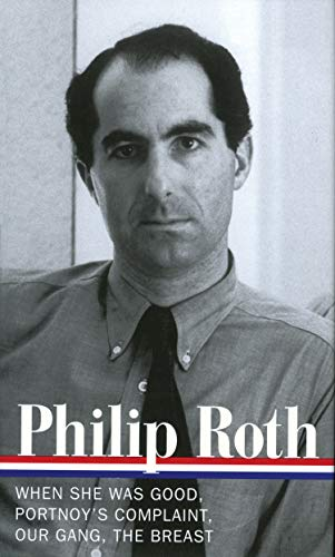 Philip Roth: Novels 1967-1972: When She Was Good / Portnoy's Complaint / Our Gang / The Breast (Library of America)