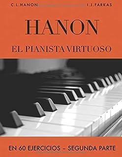 Hanon: El pianista virtuoso en 60 Ejercicios: Segunda parte