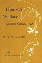 Henry A. Wallace: Quixotic Crusade 1948