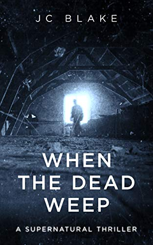 When the Dead Weep: A Supernatural Thriller (Marshall & Blaylock Investigations Book 1)