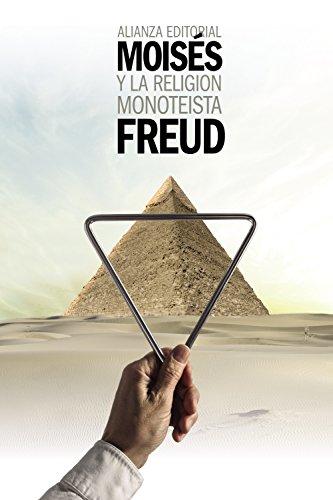 Moisés y la religión monoteísta: y otros escritos sobre judaísmo y antisemitismo (El libro de bolsillo - Bibliotecas de autor - Biblioteca Freud)
