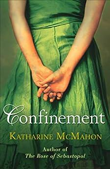 Confinement by [Katharine McMahon]