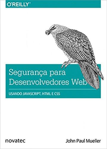 Segurança Para Desenvolvedores web: Usando JavaScript, HTML e CSS