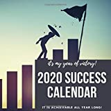 IT'S MY YEAR OF VICTORY! 2020 SUCCESS CALENDAR IT IS ACHIEVABLE ALL YEAR LONG!: 2020 CALENDAR WITH QUOTES FROM FAMOUS WOMEN AND EVERYDAY INSPIRATION