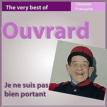 The Very Best of Ouvrard: Je ne suis pas bien portant (Les incontournables de la chanson française)