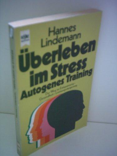 Hannes Lindemann: Überleben im Stress - Autogenes Training - Der Weg zur Entspannung - Gesundheit - Leistungssteigerung