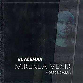 Mírenla Venir (Desde Casa)