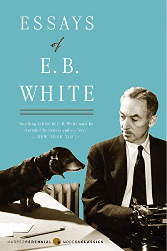 Compare Textbook Prices for Essays of E. B. White Perennial Classics Reprint Edition ISBN 9780060932237 by White, E. B
