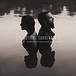 Beautiful Surrender by Jonathan David & Melissa Helser