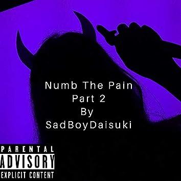 Numb The Pain Part 2
