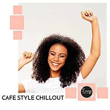 Cafe Style Chillout