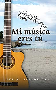 Mi música eres tú par Eva M. Saladrigas