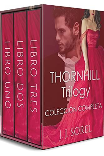 THORNHILL TRILOGY COLECCIÓN COMPLETA: Romance Billonario