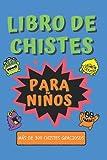 Libro de Chistes para Niños - Más de 300 Chistes Graciosos: Los Mejores Super Chistes Cortos, Largos, Graciosos y Absurdos para Toda la Familia.