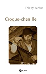 Croque-Chenille de Thierry Bardot