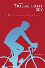 Under a Triumphant Sky: A Bike Across America Story