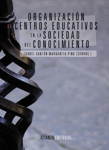Organización de centros educativos en la sociedad del conocimiento (El Libro Universitario - Manuales)