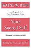 Your Sacred Self: Making the Decision to Be Free (English Edition)