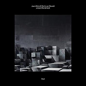 Juan Atkins & Moritz von Oswald Present Borderland: Riod