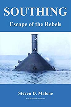 SOUTHING: Escape of the Rebels by [Steven D. Malone]