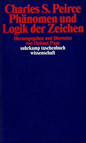 Phänomen und Logik der Zeichen (suhrkamp taschenbuch wissenschaft)