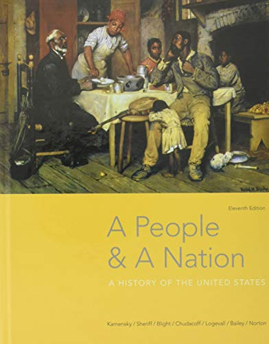 Compare Textbook Prices for A People and a Nation: A History of the United States 11 Edition ISBN 9781337402712 by Kamensky, Jane,Sheriff, Carol,Blight, David W.,Chudacoff, Howard,Logevall, Fredrik