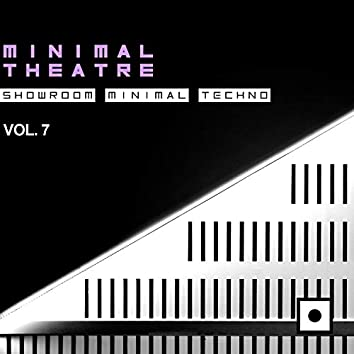 Minimal Theatre, Vol. 7 (Showroom Minimal Techno)