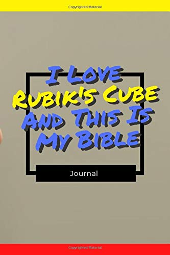 I Love Rubik's Cube And This Is My Bible: Funny Gift For Rubik's Cube Lovers - Lined Notebook: Thick Journal With Quote (120 Pages - Size 6 x 9 Inches) (Notebooks)