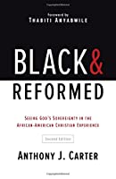 Black and Reformed: Seeing God's Sovereignty in the African-American Christian Experience
