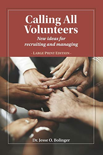 Calling All Volunteers: New ideas for recruiting and managing Large Print Edition
