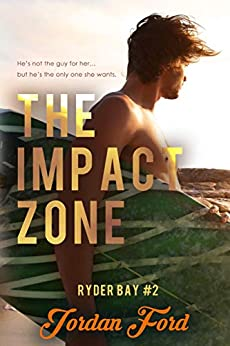The Impact Zone (Ryder Bay Book 2) by [Jordan Ford]